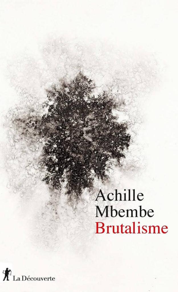 Brutalisme, essai du Pr Achille Mbembe